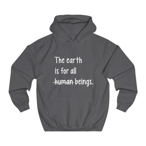 The Earth Is For All Beings Unisex Hoodie