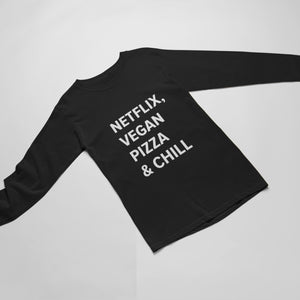 Netflix, Vegan Pizza And Chill Unisex Long Sleeve T-Shirt