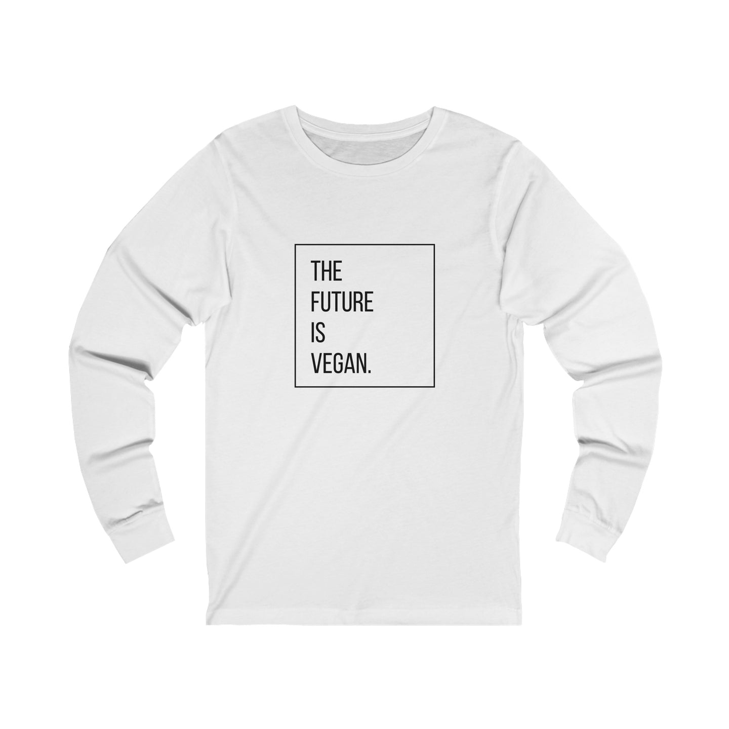 The Future Is Vegan Unisex Long Sleeve T-Shirt