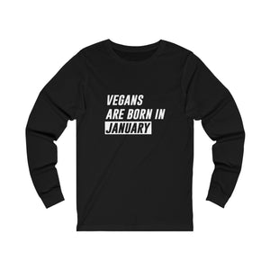 Vegans Are Born In ... Black Unisex Long Sleeve T-Shirt