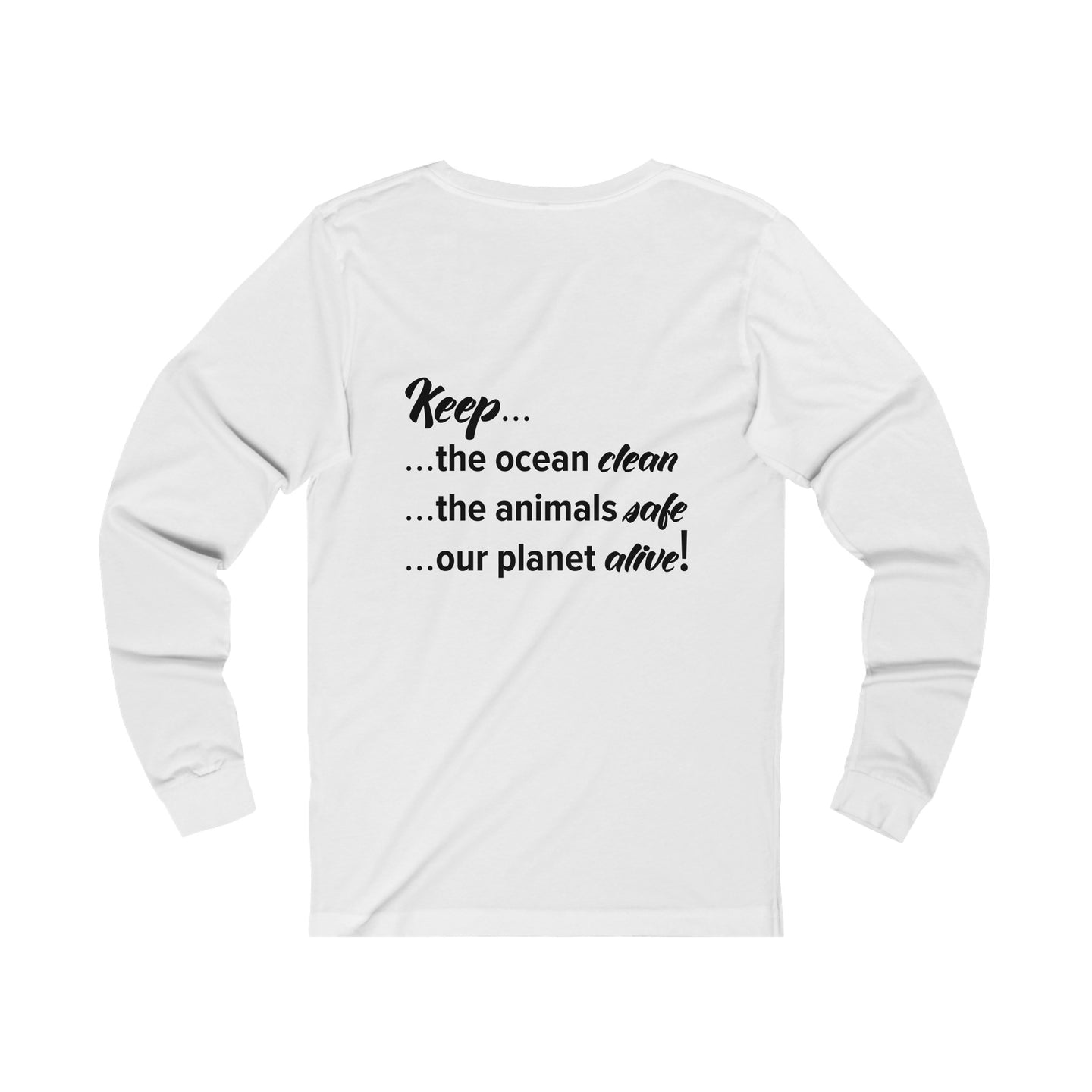 Keep The Ocean Clean Back Design Long Sleeve T-Shirt
