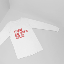 Vegans Are Born In ... White Unisex Long Sleeve T-Shirt