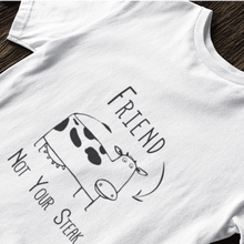 Friend, Not Your Steak Vegan T-Shirt