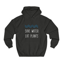 Save Water Eat Plants Unisex Hoodie