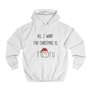 All I Want For Christmas Is Tofu Unisex Hoodie