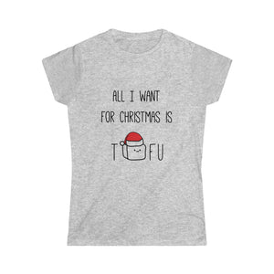 All I Want For Christmas Is Tofu Vegan T-Shirt