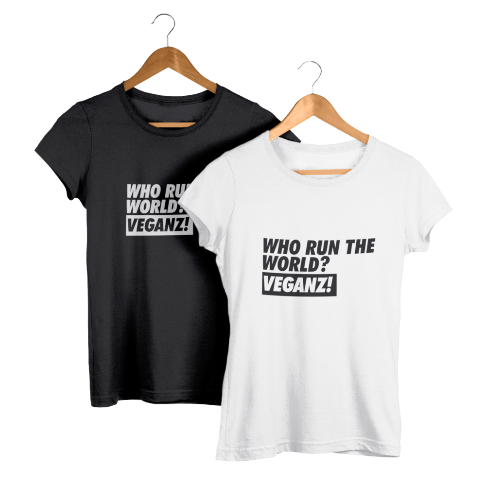 Who Run The World? Veganz! T-Shirt