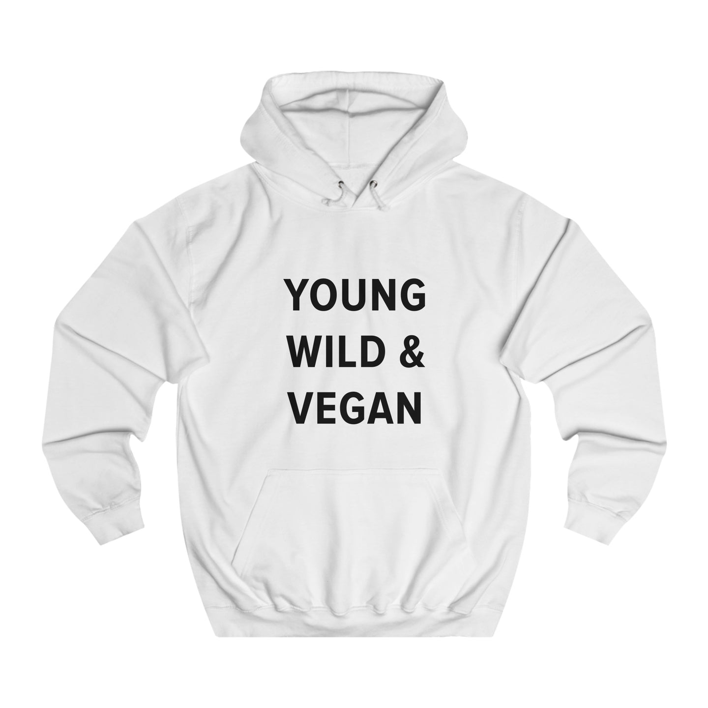 Young Wild And Vegan Unisex Hoodie