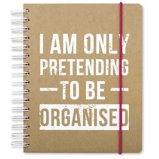 'I am only pretending to be organised' undated journal/planner - Hunnypot House