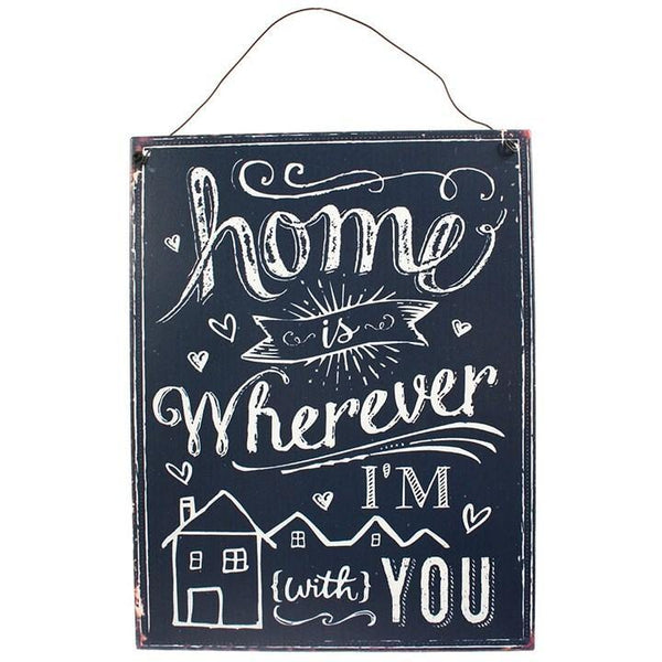 'Home is wherever I am with you' sign