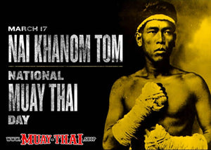 17 March - National Muay Thai Day - Nai Khanom Tom