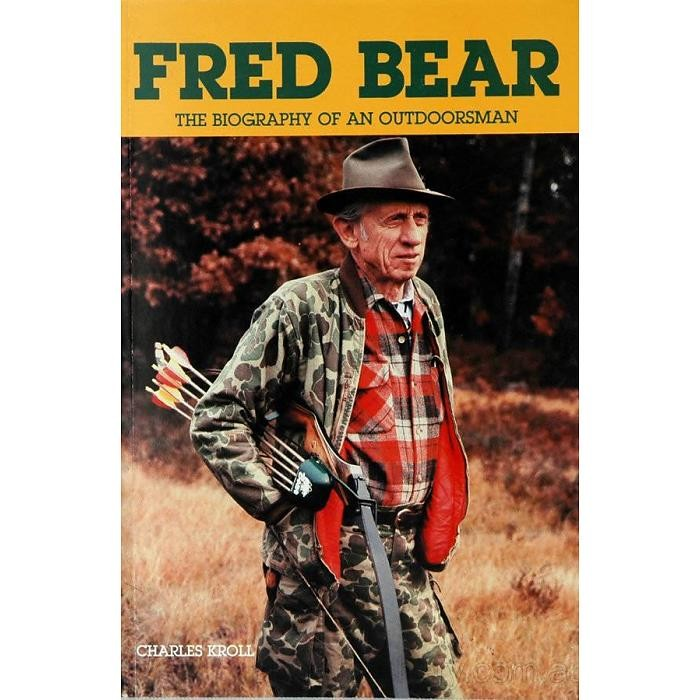Bear Archery Fred Bear Biography