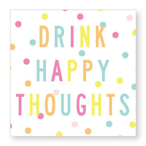 """Drink Happy Thoughts"" Cocktail Napkin"