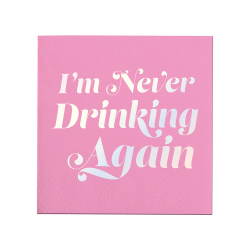 I'm Never Drinking Again Cocktail Napkins