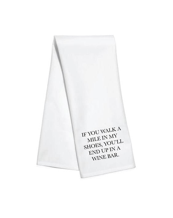Walk a Mile Wine Bar Towel