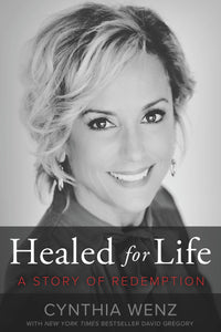 Healed for Life: A Story of Redemption