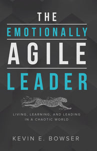 The Emotionally Agile Leader