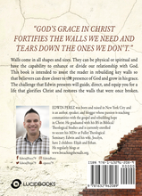 Restoring the Walls: How to Rebuild and Renew Your Relationship with God by Edwin Perez