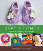 Baby Brights - 30 Colourful Crochet Accessories