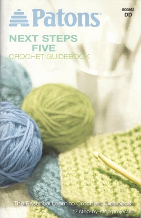 "Patons Assorted Yarns Next Steps Five ""Crochet Guidebook"""