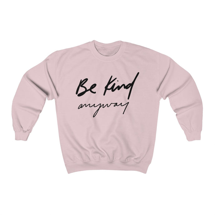 Be Kind Anyway Crewneck Sweatshirt