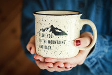 Love You To The Mountains Campfire Mug