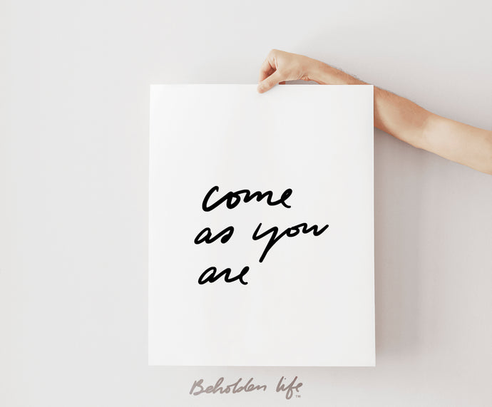 Come As You Are Print
