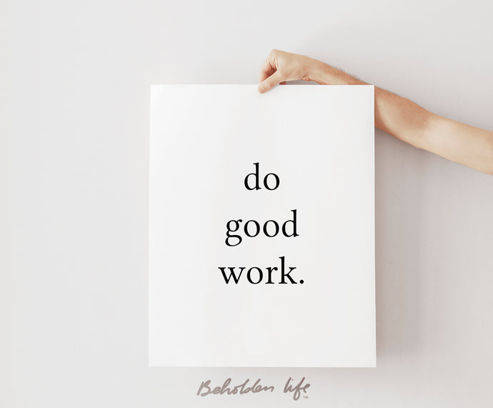 Do Good Work Print