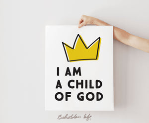 I Am a Child of God Print