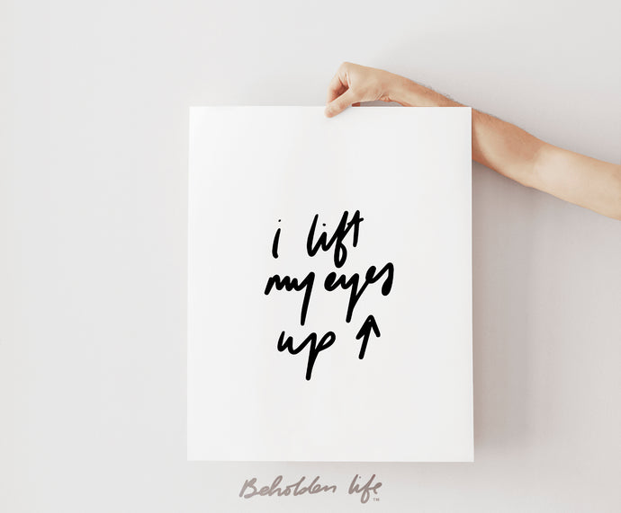 I Lift My Eyes Up Print