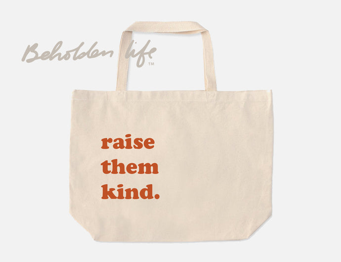 Raise Them Kind Tote
