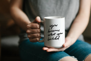 You Become What You Behold Mug
