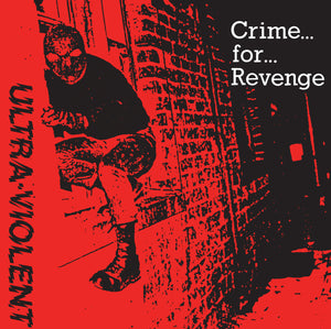 "ULTRA-VIOLENT - ""CRIME FOR REVENGE"" 7"""