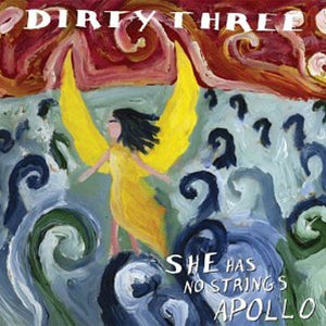 "DIRTY THREE - ""SHE HAS NO STRINGS APOLLO"" LP"
