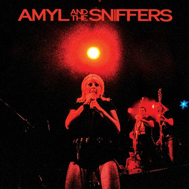 AMYL AND THE SNIFFERS -