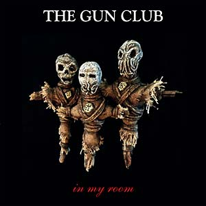 "GUN CLUB - ""IN MY ROOM"" LP"