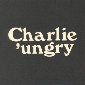 CHARLIE 'UNGRY - WHO IS MY KILLER? 7""