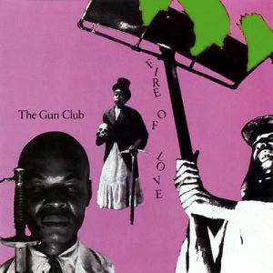 "THE GUN CLUB - ""FIRE OF LOVE"" LP"