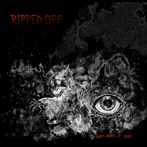 RIPPED OFF - LAST CHANCE AT DEATH LP