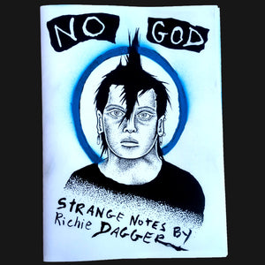 "NO GOD - ""STRANGE NOTES BY RICHIE DAGGER"" ZINE"