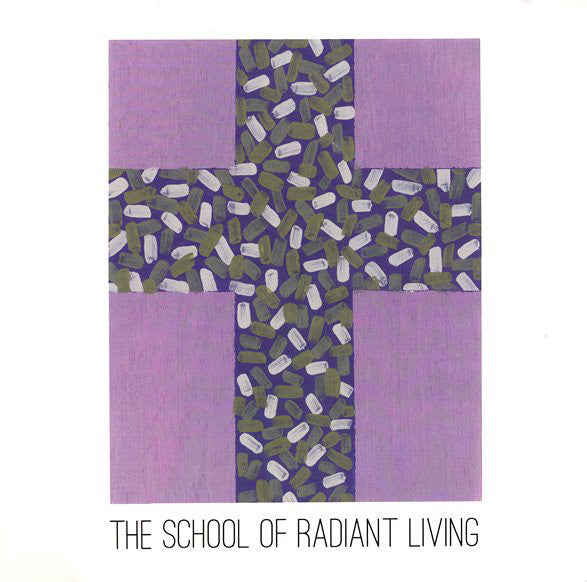 SCHOOL OF RADIANT LIVING - SCHOOL OF RADIANT LIVING LP