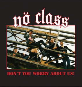 "NO CLASS - ""DON'T YOU WORRY ABOUT US"" 7"""