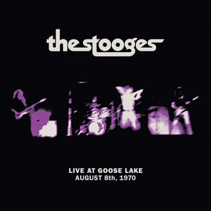 "THE STOOGES - ""LIVE AT GOOSE LAKE"" LP"