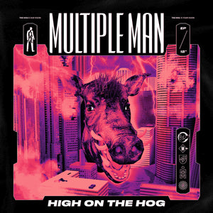 "MULTIPLE MAN - ""HIGH ON THE HOG"" 12"""