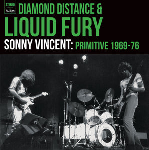 "SONNY VINCENT - ""DIAMOND DISTANCE & LIQUID FURY 69-75"" LP"