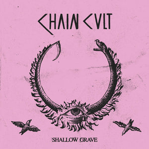 CHAIN CULT - SHALLOW GRAVE LP