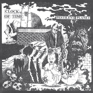 "CLOCK OF TIME - ""PESTILENT PLANET"" LP"