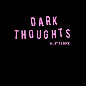 "DARK THOUGHTS - ""MUST BE NICE"" LP"