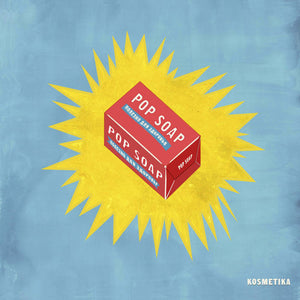 KOSMETIKA - POP SOAP LP