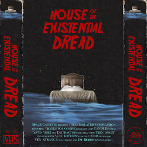 "V/A - ""HOUSE OF THE EXISTENTIAL DREAD"" CS"